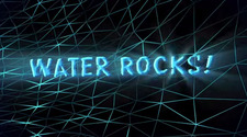 Water Rocks!Title Slide