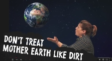 Dont Treat Mother Earth Like Dirt