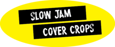 Button Slow Jam Cover Crops